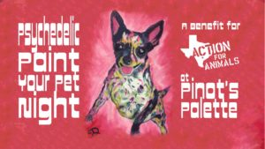 Psychedelic Paint Your Pet Night @ Pinot's Palette, South Austin Location | Austin | Texas | United States